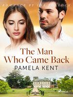 The Man Who Came Back - Pamela Kent