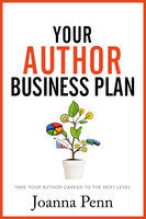 Your Author Business Plan: Take Your Author Career to the Next Level - Joanna Penn
