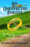 An Unexpected Parody: The Unauthorized Spoof of The Hobbit - Valerie Estelle Frankel