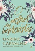 O melhor dos imprevistos - Marina Carvalho