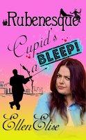 Cupid's a Bleep - Ellen Elise