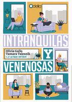 Intranquilas y venenosas - Olivia Gallo, Tamara Talesnik