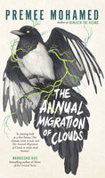 The Annual Migration of Clouds - Premee Mohamed