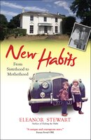 New Habits: From sisterhood to motherhood - Eleanor Stewart