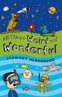 All Things Weird and Wonderful - Stewart Henderson