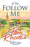 If You Follow Me: By the author of 'Fisher of Men' - Pam Rhodes