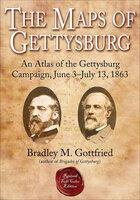 The Maps of Gettysburg: An Atlas of the Gettysburg Campaign, June 3–July 13, 1863 - Bradley M. Gottfried