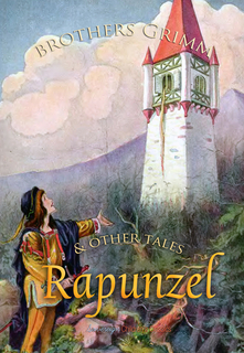 Rapunzel and Other Tales - Brothers Grimm