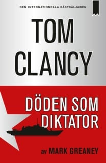 Döden som diktator - Tom Clancy, Mark Greaney