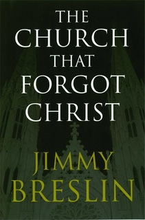 The Church That Forgot Christ - Jimmy Breslin
