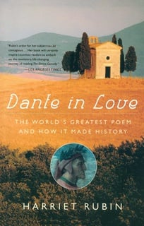 Dante in Love: The World's Greatest Poem and How It Made