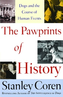 The Pawprints of History: Dogs in the Course of Human Events - Stanley Coren