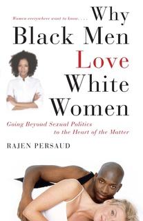 Why do black males like white females