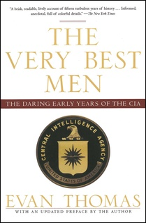 The Very Best Men: The Daring Early Years of the CIA - Evan Thomas
