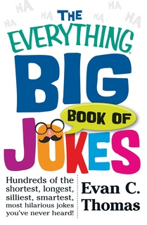 The Everything Big Book of Jokes - Evan C Thomas