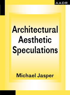Architectural Aesthetic Speculations - Jasper Michael