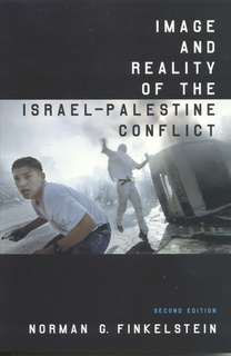 Image and Reality of the Israel-Palestine Conflict - Norman Finkelstein