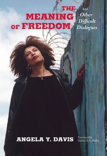 The Meaning of Freedom - Angela Y. Davis