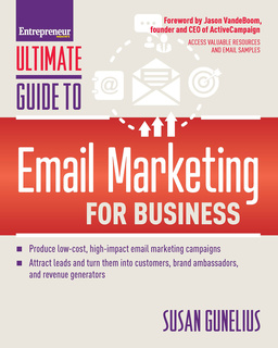 Ultimate Guide to Email Marketing for Business - Susan Gunelius
