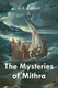 The Mysteries of Mithra - G.R.S. Mead