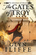 The Gates of Troy - Glyn Iliffe