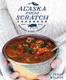 The Alaska from Scratch Cookbook - Maya Wilson