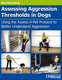 Assessing Aggression Thresholds in Dogs - Sue Sternberg