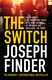 The Switch - Joseph Finder