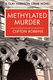 Methylated Murder - Clifton Robbins