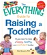 The Everything Guide to Raising a Toddler: All you need to raise a happy, healthy, and confident Toddler - Ellen Bowers