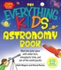 The Everything Kids' Astronomy Book: Blast into outer space with stellar facts, intergalatic trivia, and out-of-this-world puzzles - Kathi Wagner, Sheryl Racine