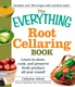 The Everything Root Cellaring Book: Learn to store, cook, and preserve fresh produce all year round! - Catherine Abbott