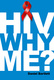 HIV Why Me? - Daniel Bartlett