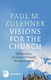 Visions for the Church: Orientation in times of Church Reorganisation - Paul M. Zulehner