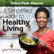 A Simplified Guide to Healthy Living: Vegetarian and Vegan Recipes and More - Debra Peek-Haynes
