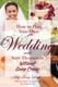 How to Plan Your Own Wedding and Save Thousands - Without Going Crazy - Tracy Leigh