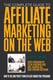 The Complete Guide to Affiliate Marketing on the Web: How to Use and Profit from Affiliate Marketing Programs - Bruce C. Brown
