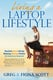 Living a Laptop Lifestyle: Reclaim Your Life by Making Money Online ( No Experience Required) - Greg Scott, Fiona Scott
