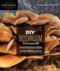 DIY Mushroom Cultivation - Willoughby Arevalo