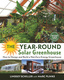 The Year-Round Solar Greenhouse - Lindsey Schiller