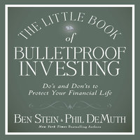 The Little Book of Bulletproof Investing - Phil DeMuth,Ben Stein