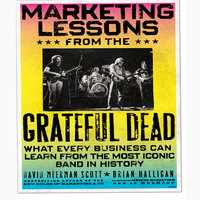 Marketing Lessons from the Grateful Dead - Brian Halligan,David Meerman Scott,Bill Walton