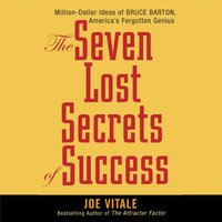 The Seven Lost Secrets of Success - Joe Vitale