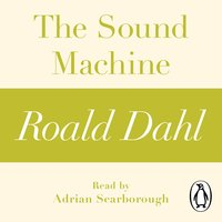 The Sound Machine - Roald Dahl