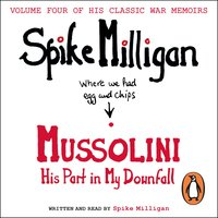 Mussolini - His Part In My Downfall - Spike Milligan