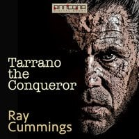 Tarrano the Conqueror - Ray Cummings