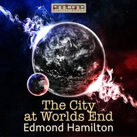The City at World's End - Edmond Hamilton
