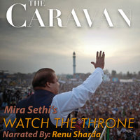The Caravan - Watch the Throne - Mira Sethi