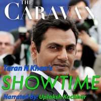 The Caravan - Showtime - Taran N. Khan