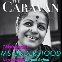 The Caravan - MS Understood - TM Krishna